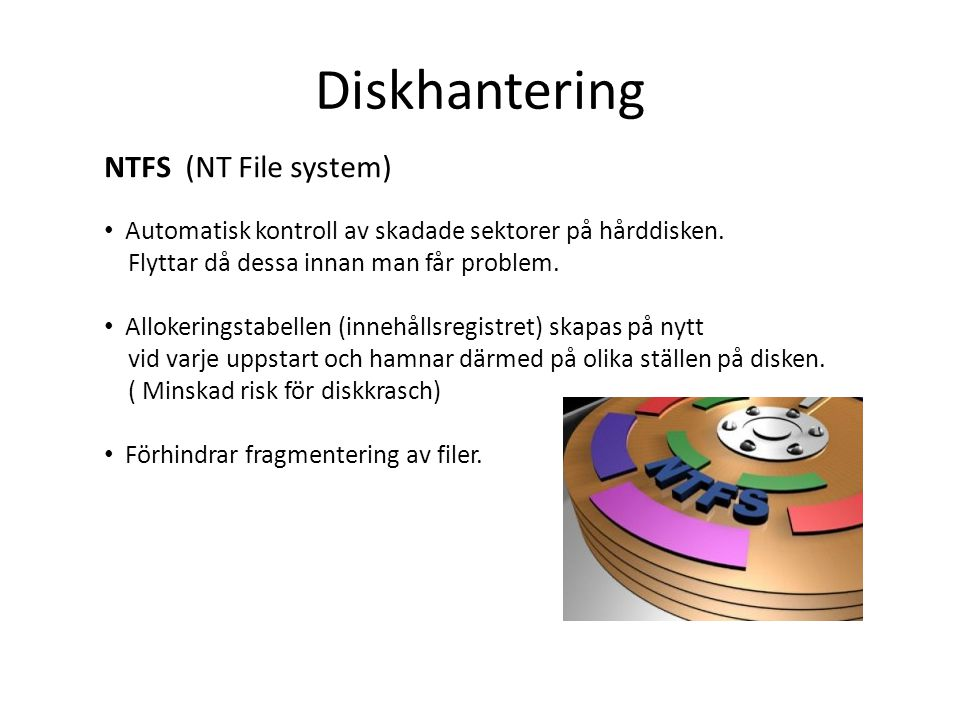 Diskhantering NTFS (NT File system)
