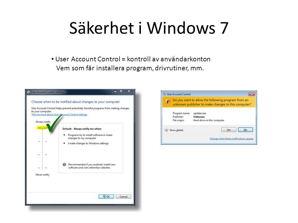 Säkerhet i Windows 7 User Account Control = kontroll av användarkonton