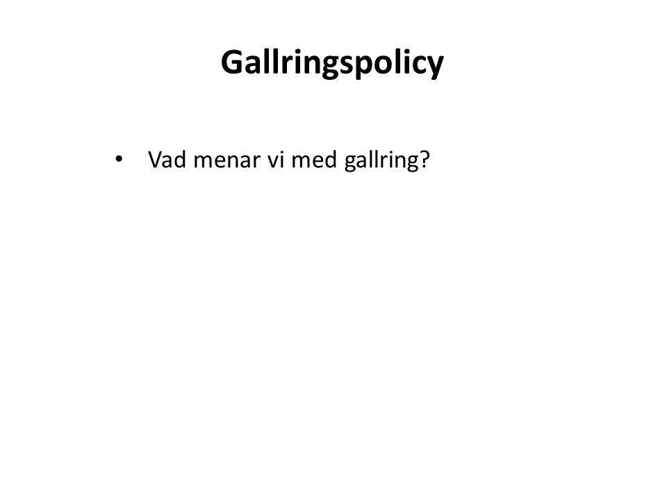 Gallringspolicy Vad menar vi med gallring