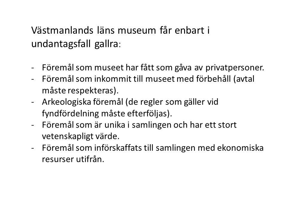 Västmanlands läns museum får enbart i undantagsfall gallra: