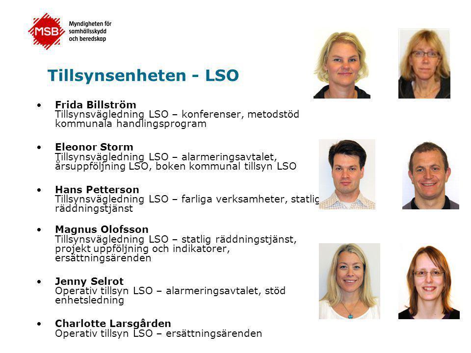 Tillsynsenheten - LSO Frida Billström Tillsynsvägledning LSO – konferenser, metodstöd kommunala handlingsprogram.