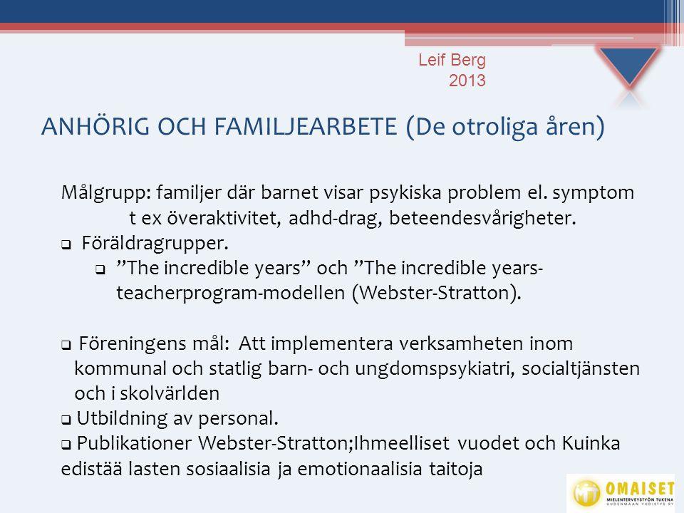 ANHÖRIG OCH FAMILJEARBETE (De otroliga åren)