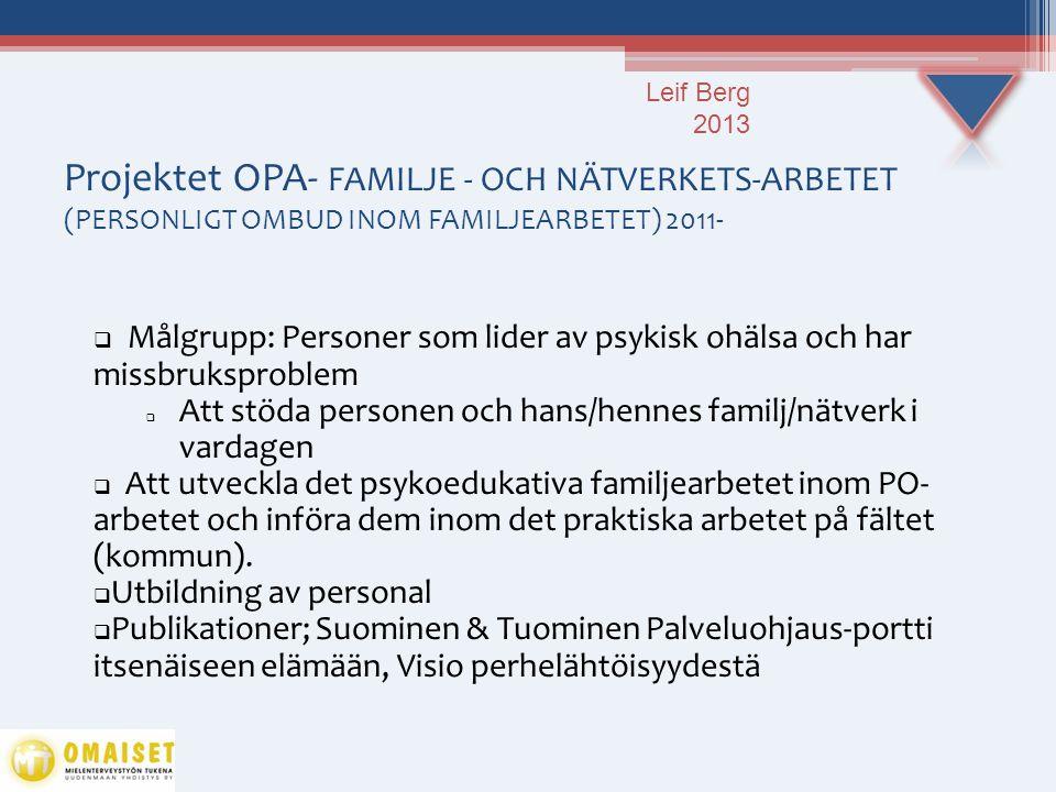 Leif Berg 2013 Projektet OPA- FAMILJE - OCH NÄTVERKETS-ARBETET (PERSONLIGT OMBUD INOM FAMILJEARBETET) 2011-