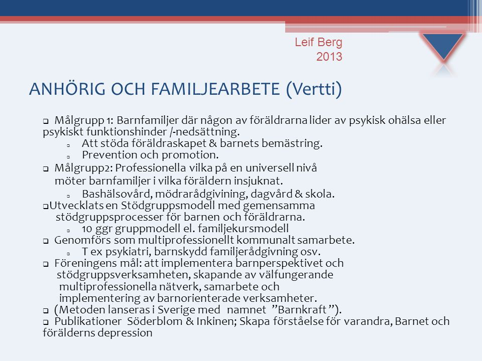 ANHÖRIG OCH FAMILJEARBETE (Vertti)