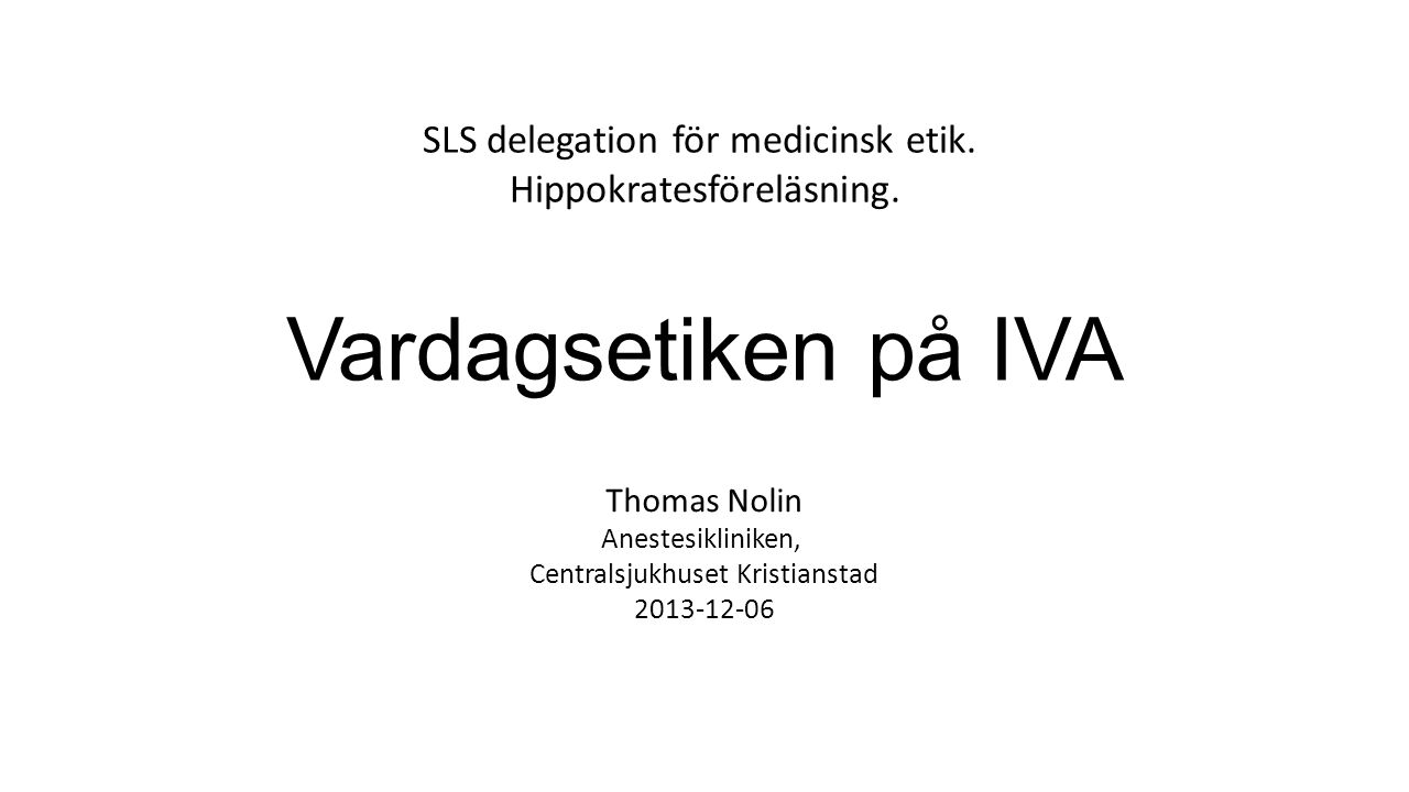 Vardagsetiken på IVA SLS delegation för medicinsk etik.