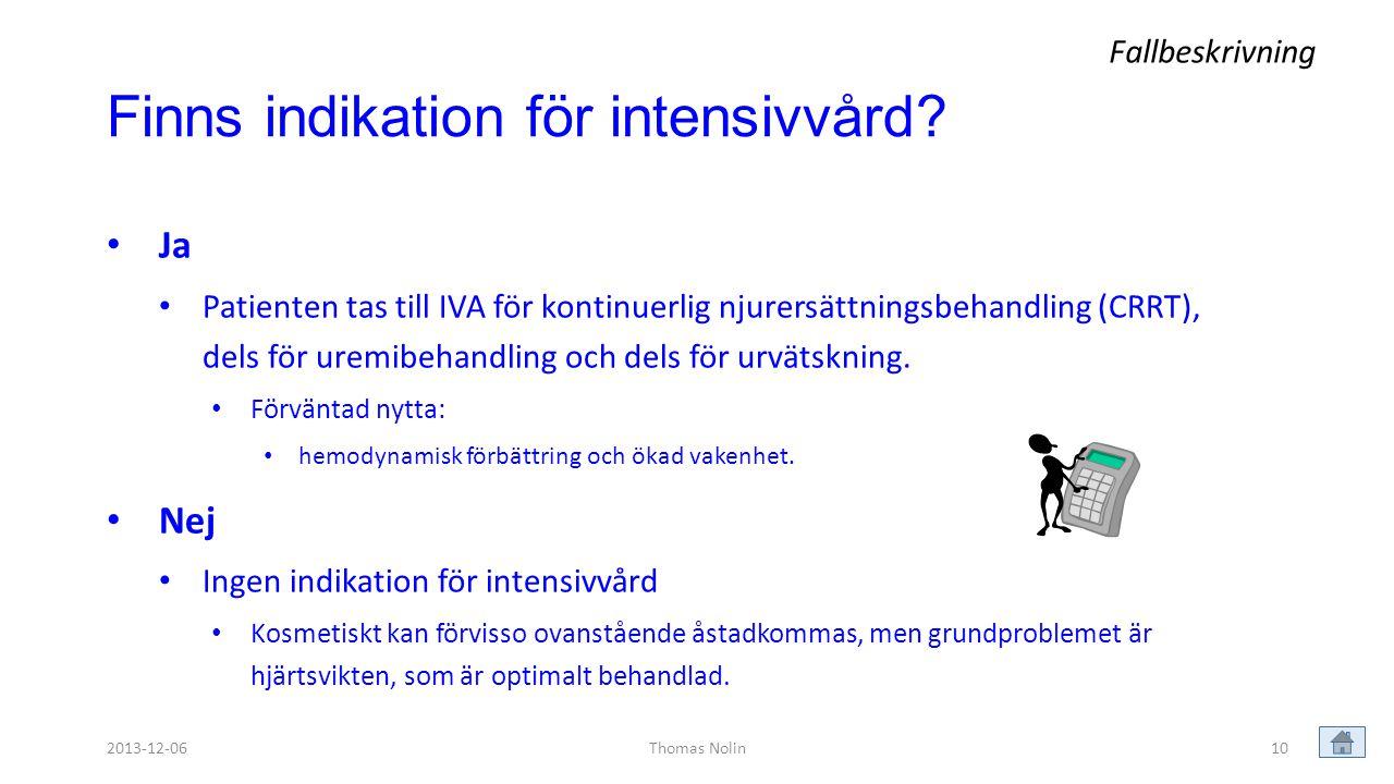 Finns indikation för intensivvård