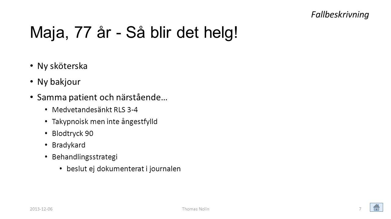Maja, 77 år - Så blir det helg!