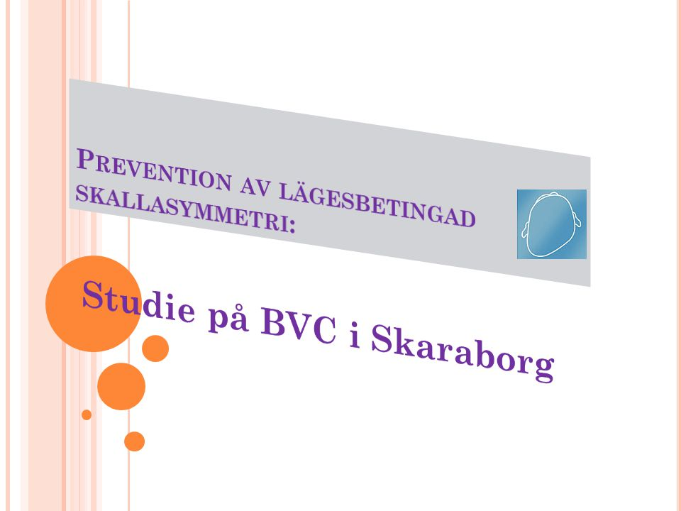 Prevention av lägesbetingad skallasymmetri: