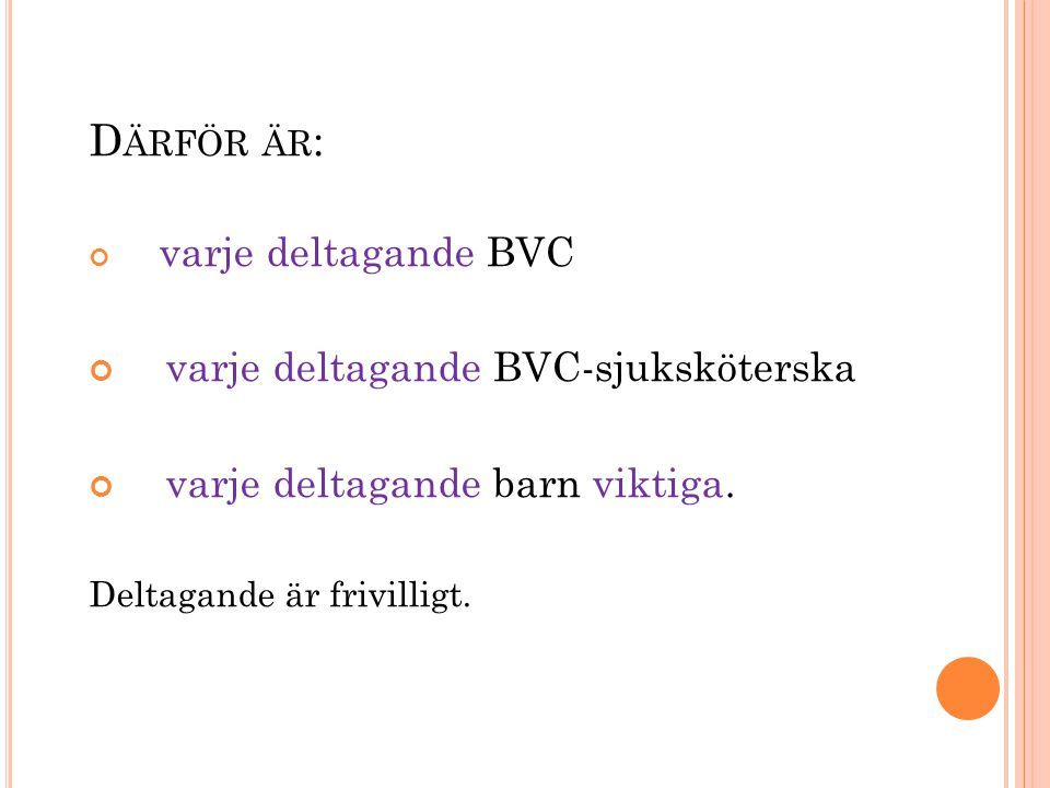 Därför är: varje deltagande BVC-sjuksköterska