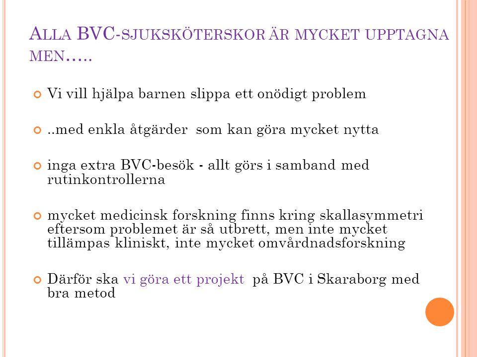 Alla BVC-sjuksköterskor är mycket upptagna men…..