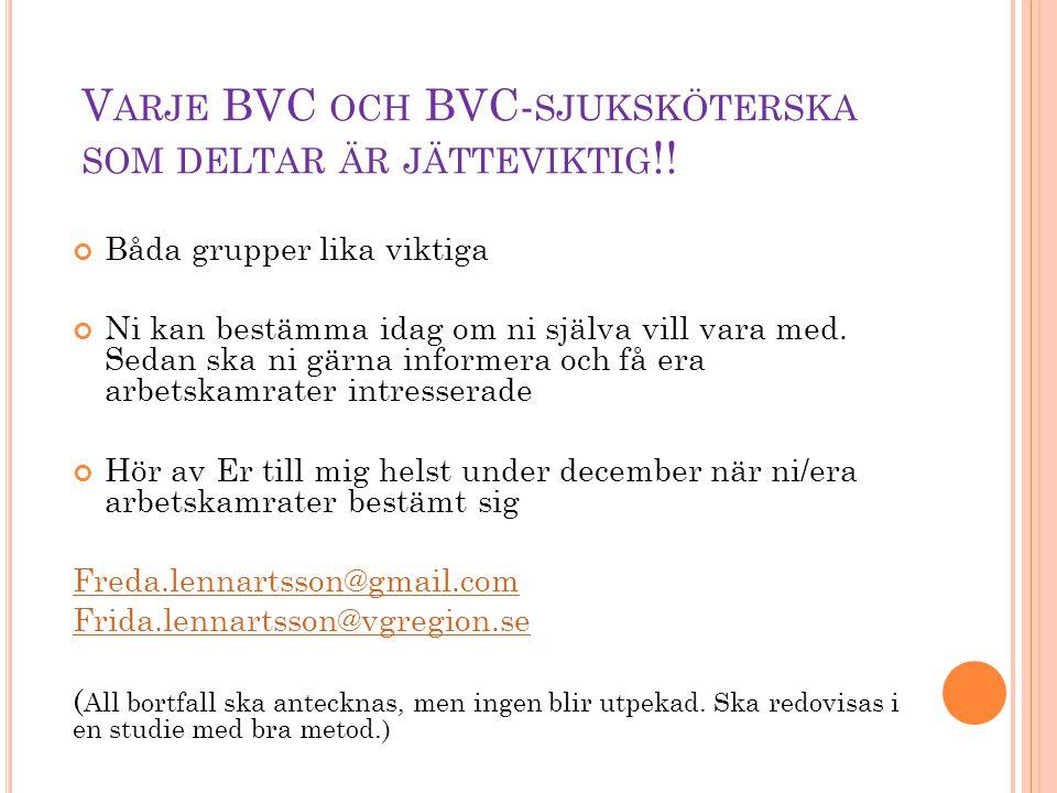 Varje BVC och BVC-sjuksköterska som deltar är jätteviktig!!