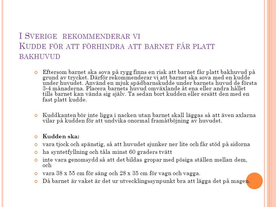 I Sverige rekommenderar vi Kudde för att förhindra att barnet får platt bakhuvud