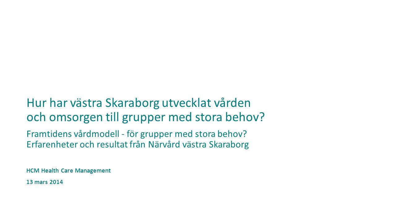 Hur har västra Skaraborg utvecklat vården och omsorgen till grupper med stora behov