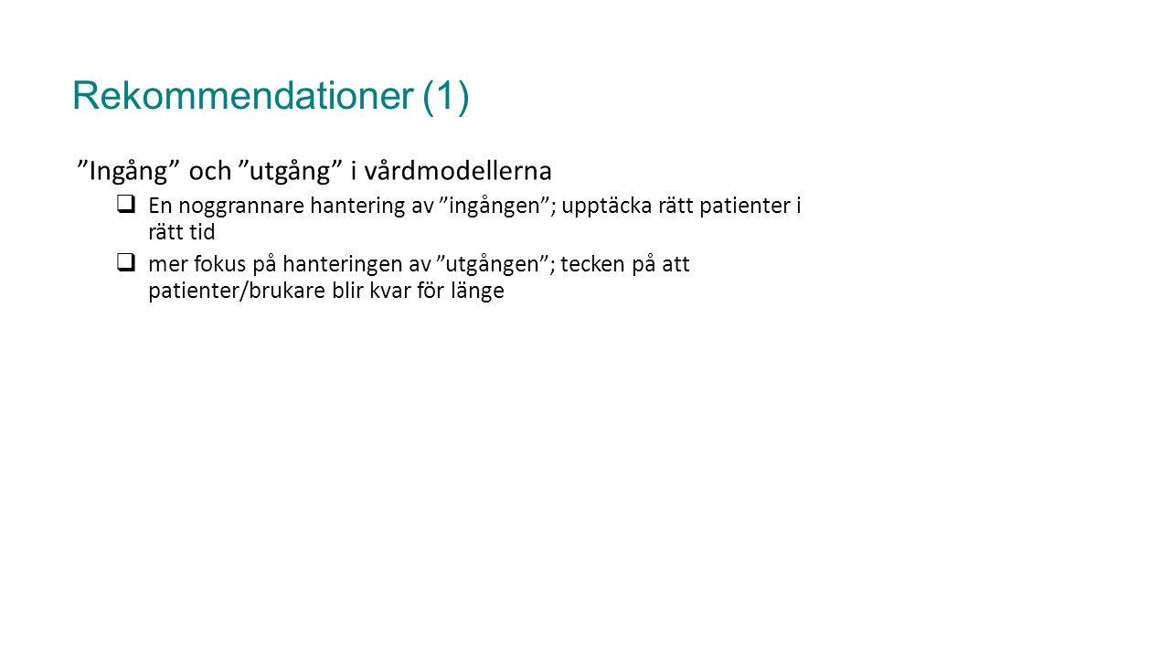 Rekommendationer (1) Ingång och utgång i vårdmodellerna