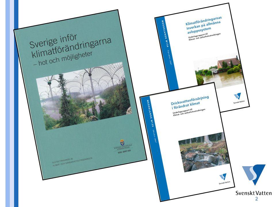 Svenskt Vatten deltog i Klimat och sårbarhetsutredningen som presenterades 2007.