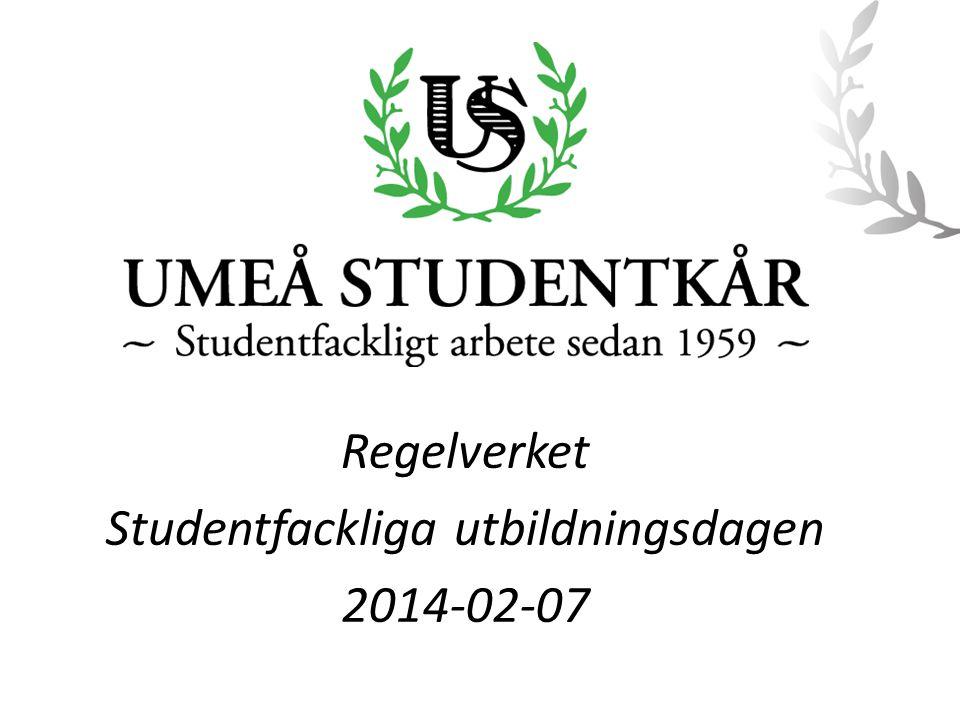 Regelverket Studentfackliga utbildningsdagen 2014-02-07