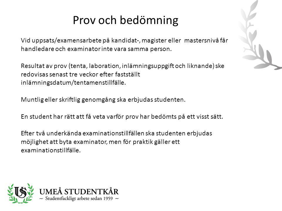 Prov och bedömning Vid uppsats/examensarbete på kandidat-, magister eller mastersnivå får handledare och examinator inte vara samma person.