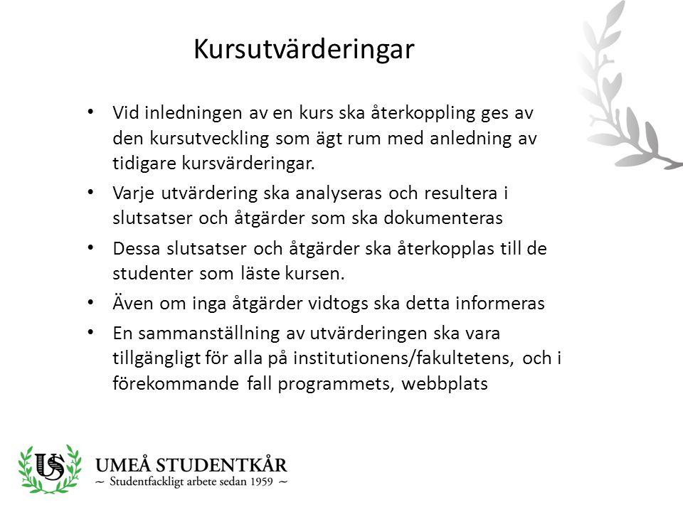 Kursutvärderingar Vid inledningen av en kurs ska återkoppling ges av den kursutveckling som ägt rum med anledning av tidigare kursvärderingar.