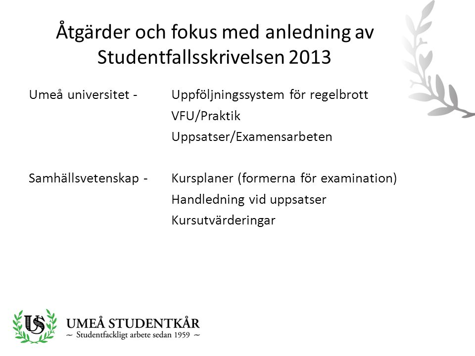 Åtgärder och fokus med anledning av Studentfallsskrivelsen 2013