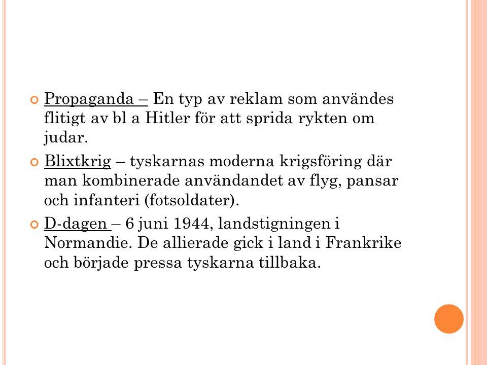 Propaganda – En typ av reklam som användes flitigt av bl a Hitler för att sprida rykten om judar.