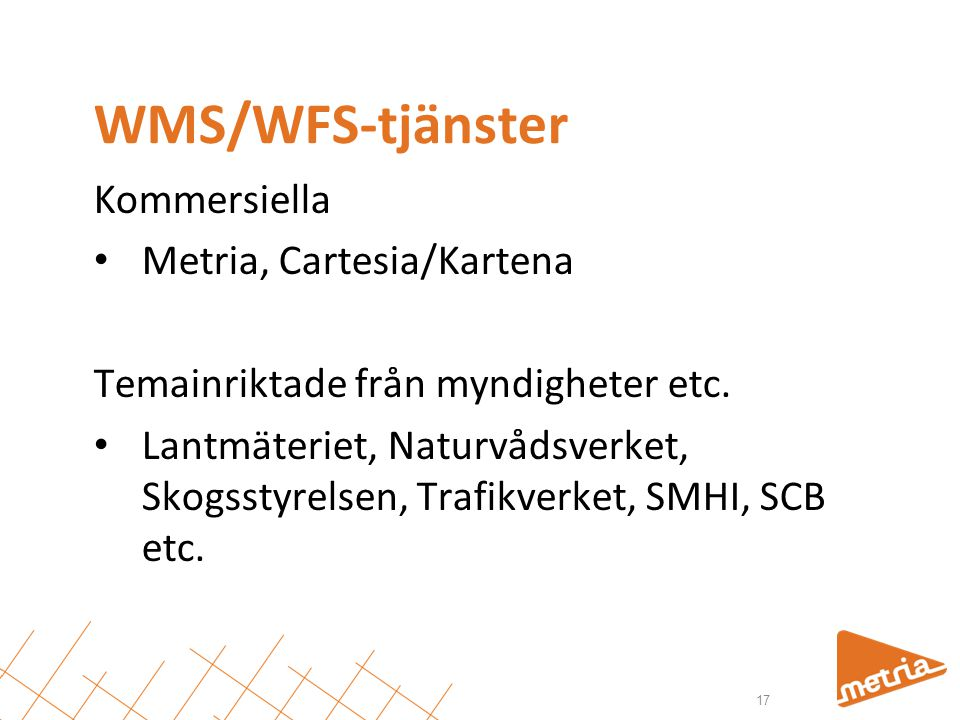 WMS/WFS-tjänster Kommersiella Metria, Cartesia/Kartena
