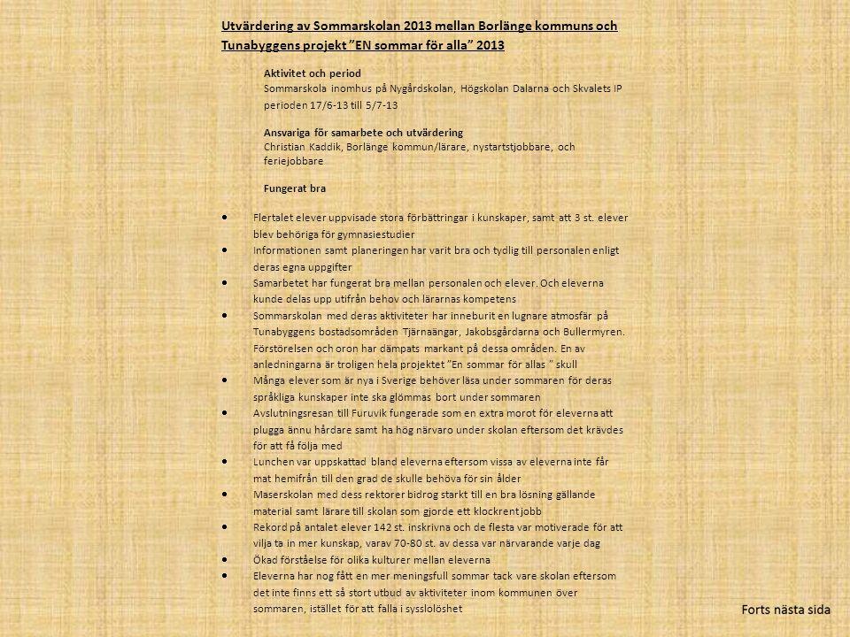 Utvärdering av Sommarskolan 2013 mellan Borlänge kommuns och Tunabyggens projekt EN sommar för alla 2013