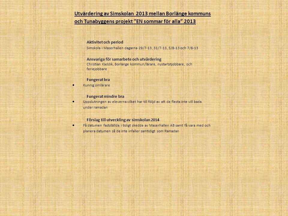 Utvärdering av Simskolan 2013 mellan Borlänge kommuns och Tunabyggens projekt EN sommar för alla 2013