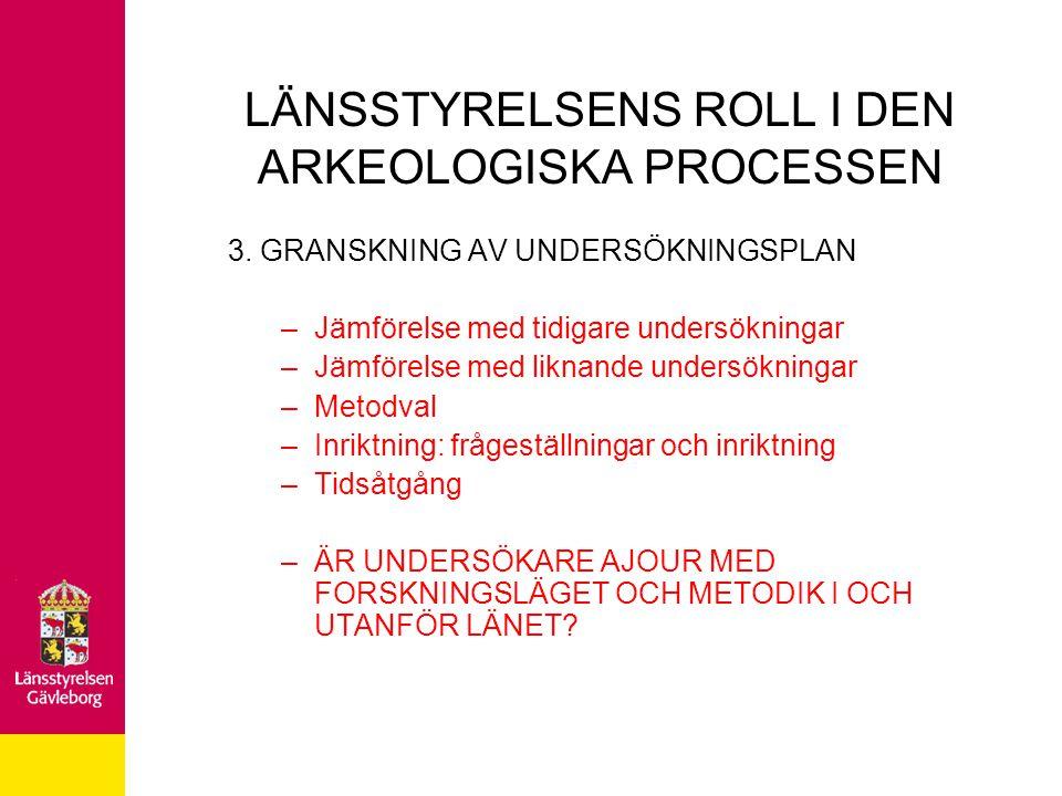 LÄNSSTYRELSENS ROLL I DEN ARKEOLOGISKA PROCESSEN