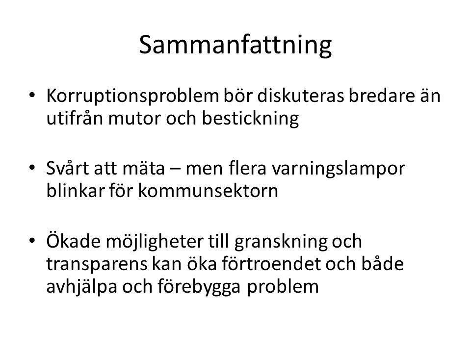 Sammanfattning Korruptionsproblem bör diskuteras bredare än utifrån mutor och bestickning.