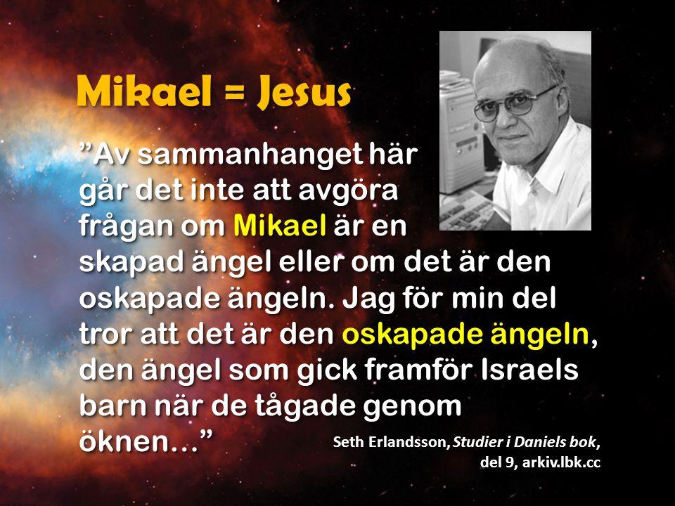 Mikael = Jesus Av sammanhanget här går det inte att avgöra