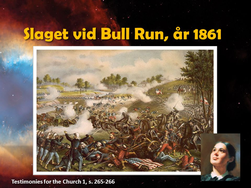 Slaget vid Bull Run, år 1861 Testimonies for the Church 1, s. 265-266