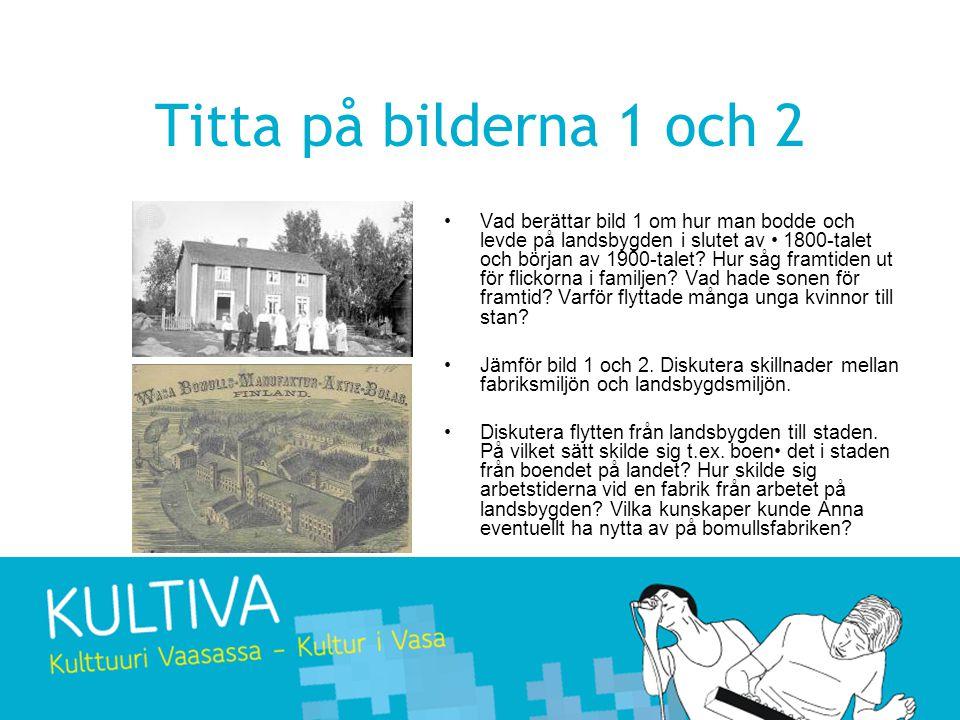 Titta på bilderna 1 och 2