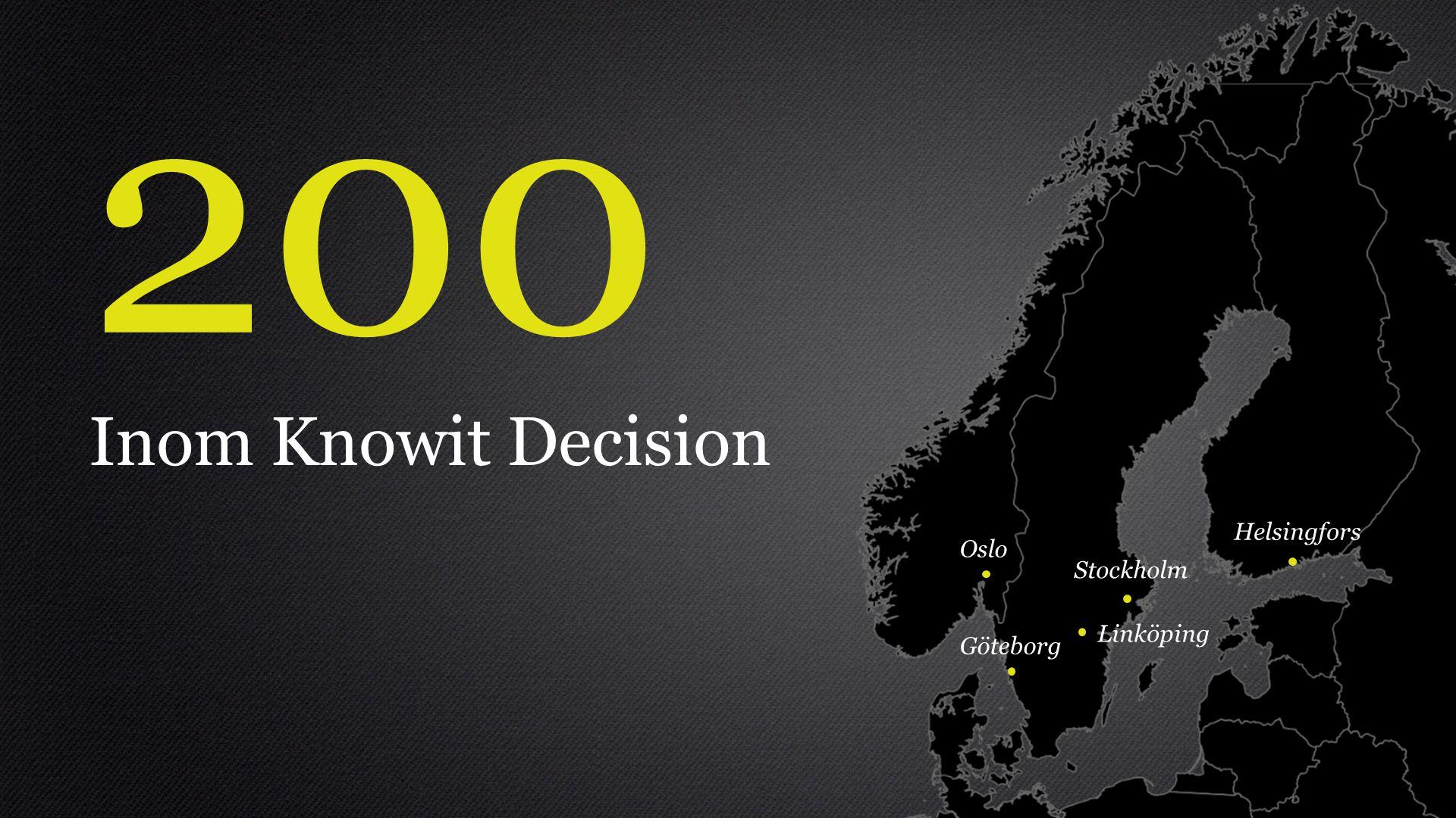 200 Inom Knowit Decision Helsingfors Oslo Stockholm Linköping Göteborg