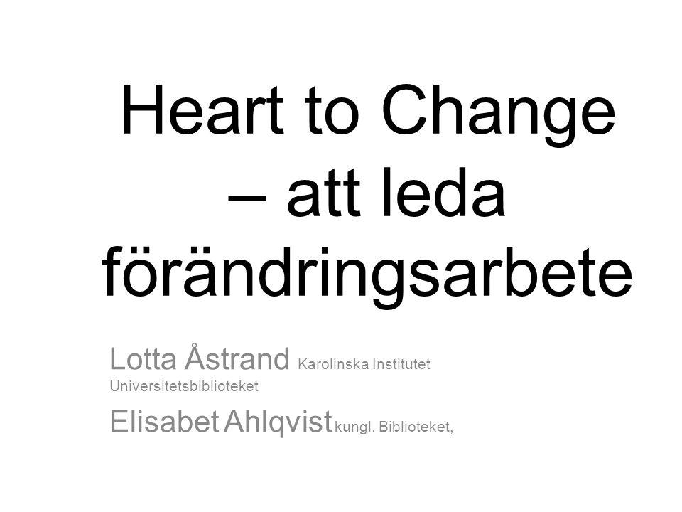 Heart to Change – att leda förändringsarbete