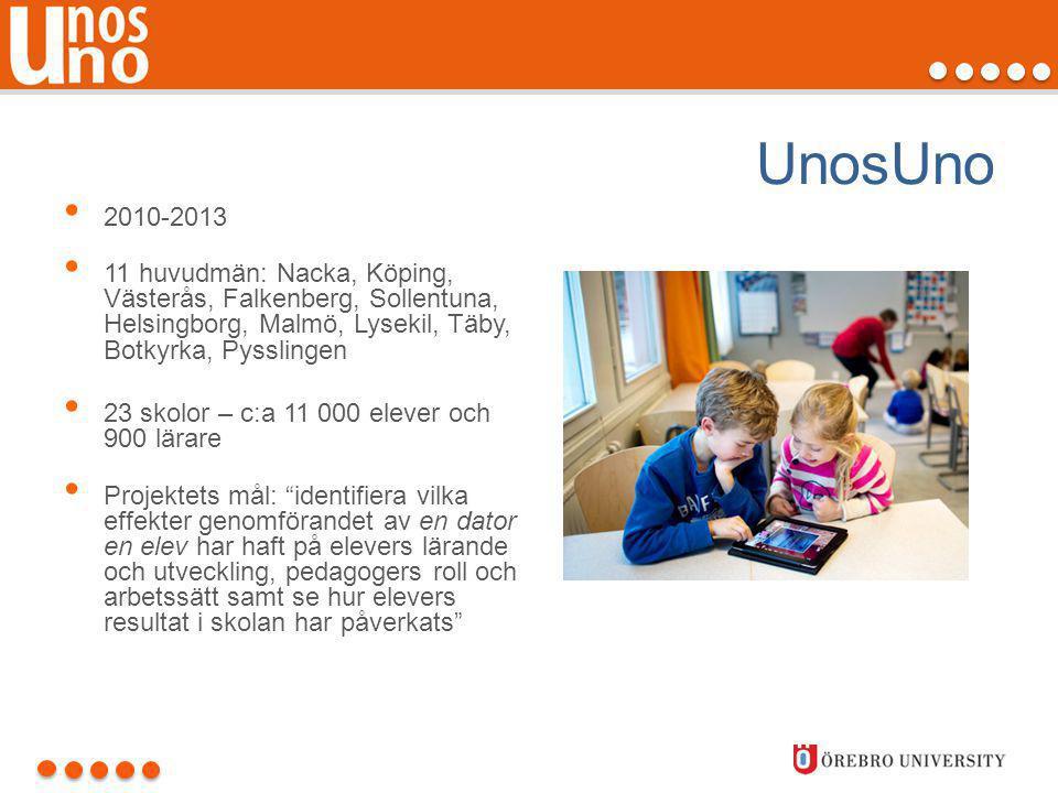 UnosUno 2010-2013. 11 huvudmän: Nacka, Köping, Västerås, Falkenberg, Sollentuna, Helsingborg, Malmö, Lysekil, Täby, Botkyrka, Pysslingen.