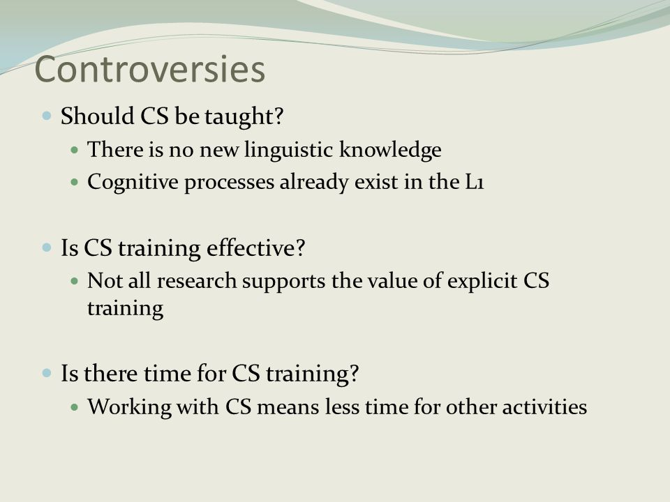 Controversies Should CS be taught Is CS training effective