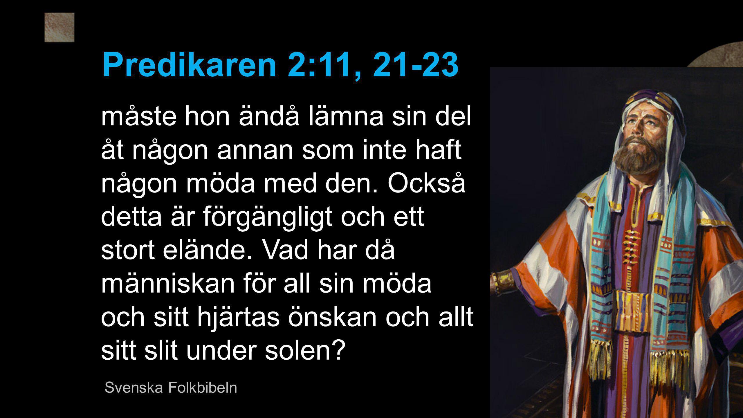 Predikaren 2:11, 21-23