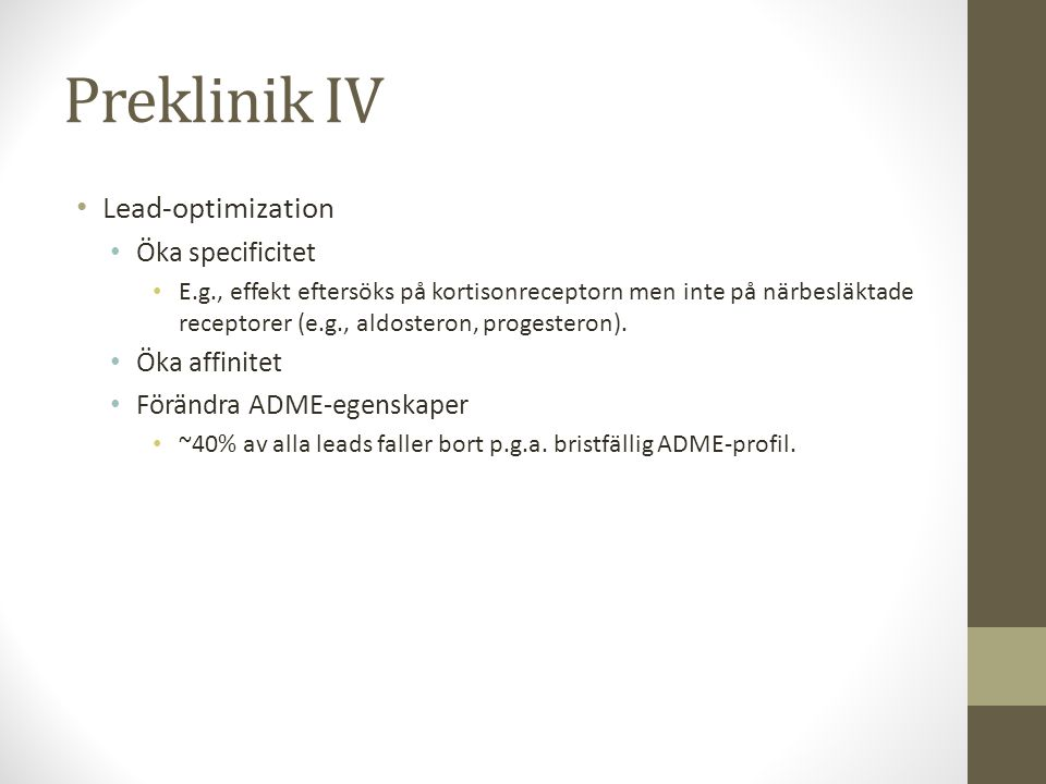 Preklinik IV Lead-optimization Öka specificitet Öka affinitet