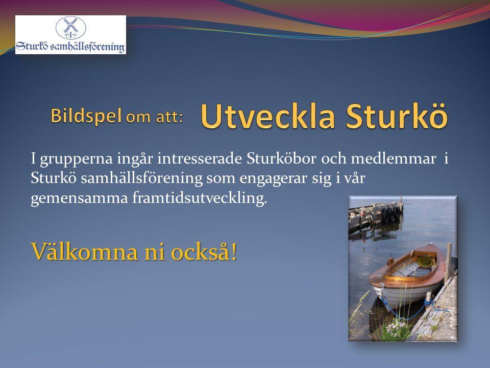 Utveckla Sturkö Välkomna ni också! Bildspel om att: