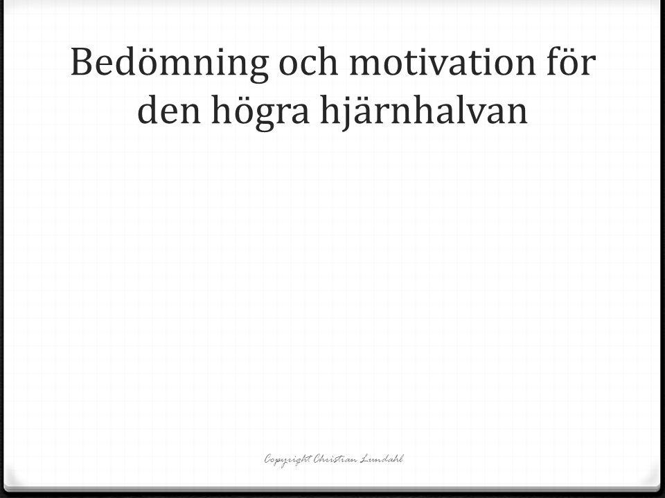 Bedömning och motivation för den högra hjärnhalvan