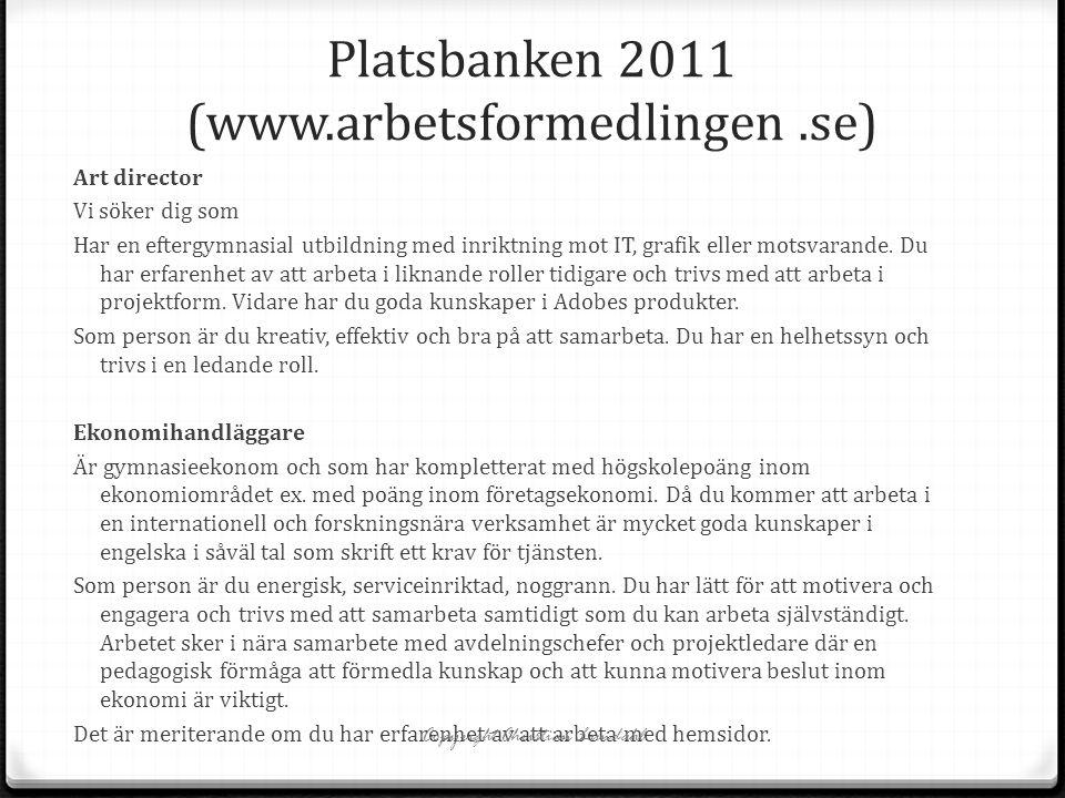 Platsbanken 2011 (www.arbetsformedlingen .se)