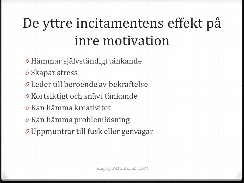 De yttre incitamentens effekt på inre motivation