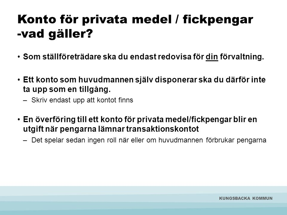 Konto för privata medel / fickpengar -vad gäller
