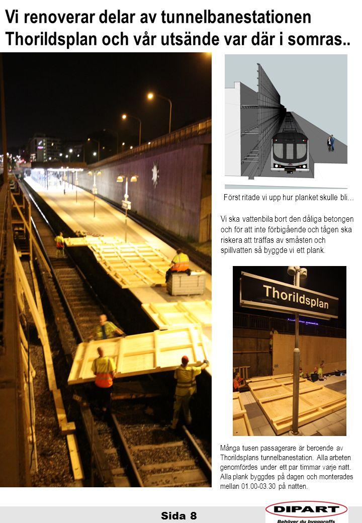 Vi renoverar delar av tunnelbanestationen Thorildsplan och vår utsände var där i somras..
