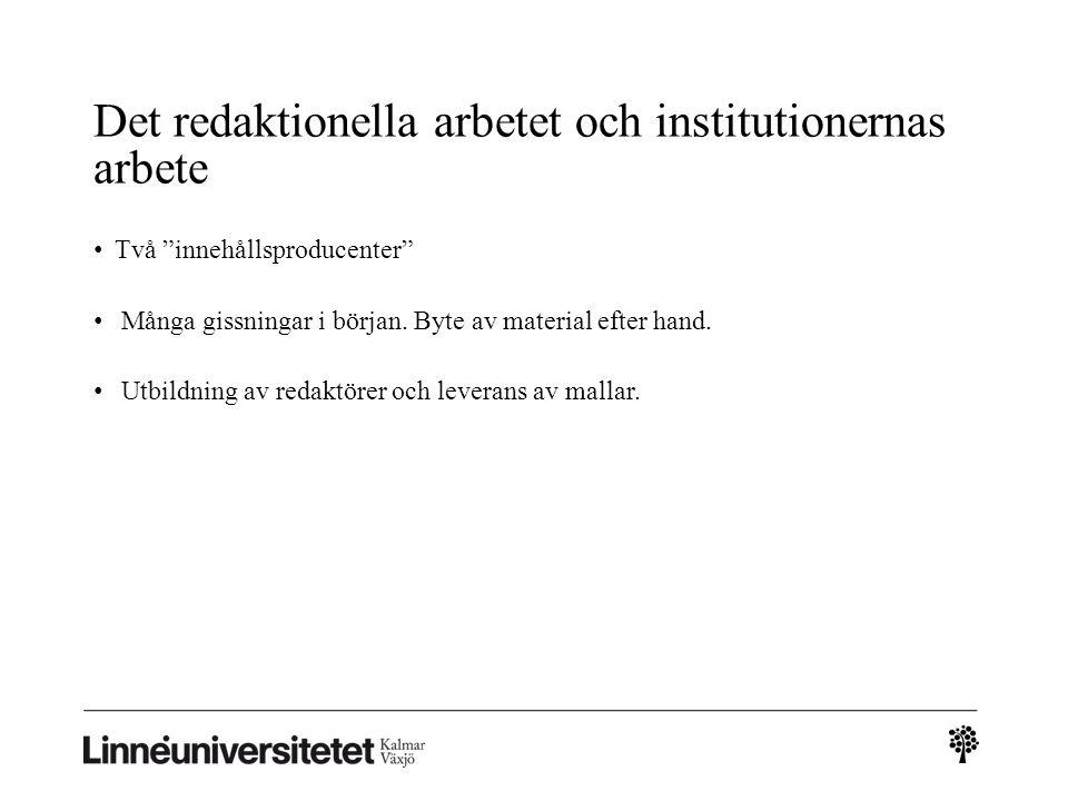 Det redaktionella arbetet och institutionernas arbete