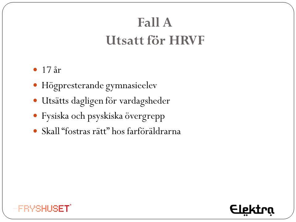 Fall A Utsatt för HRVF 17 år Högpresterande gymnasieelev