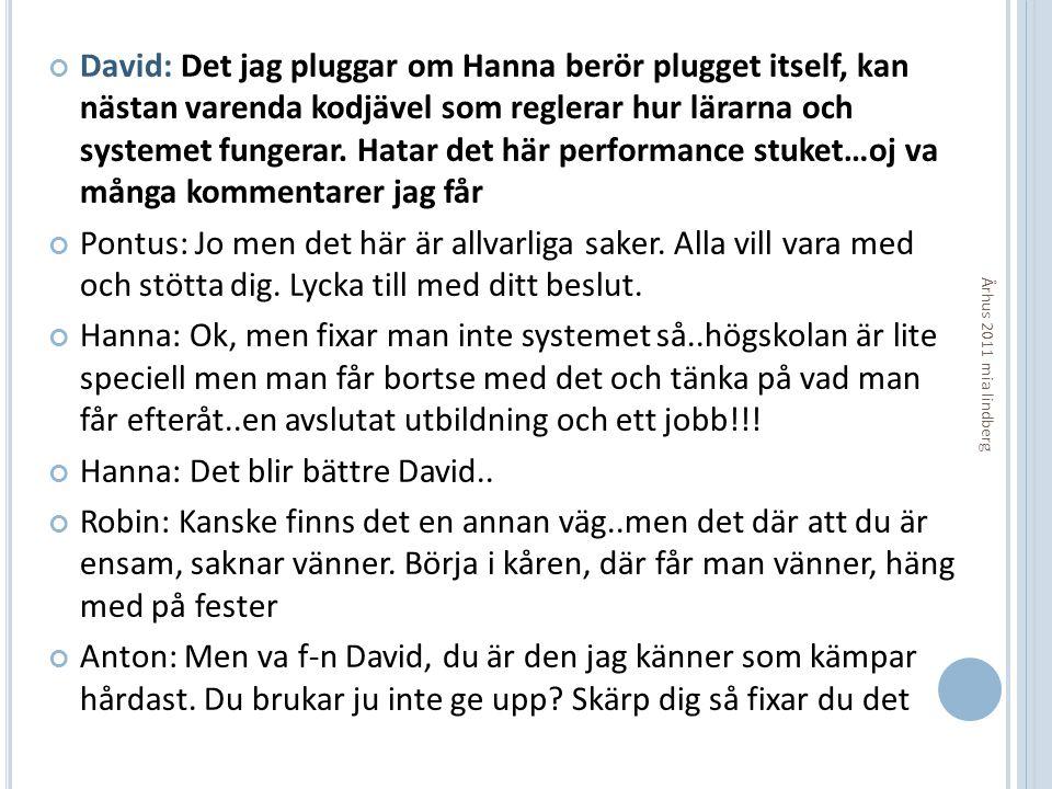Hanna: Det blir bättre David..