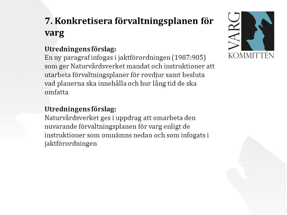 7. Konkretisera förvaltningsplanen för varg