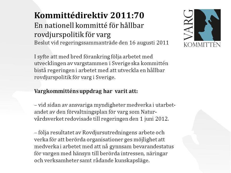 Kommittédirektiv 2011:70 En nationell kommitté för hållbar rovdjurspolitik för varg. Beslut vid regeringssammanträde den 16 augusti 2011.