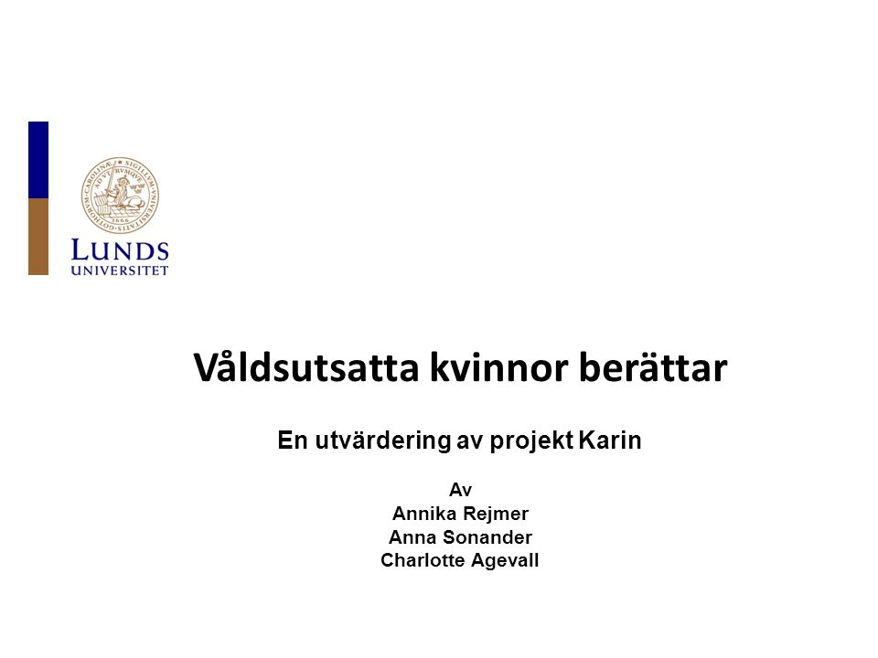 Våldsutsatta kvinnor berättar En utvärdering av projekt Karin